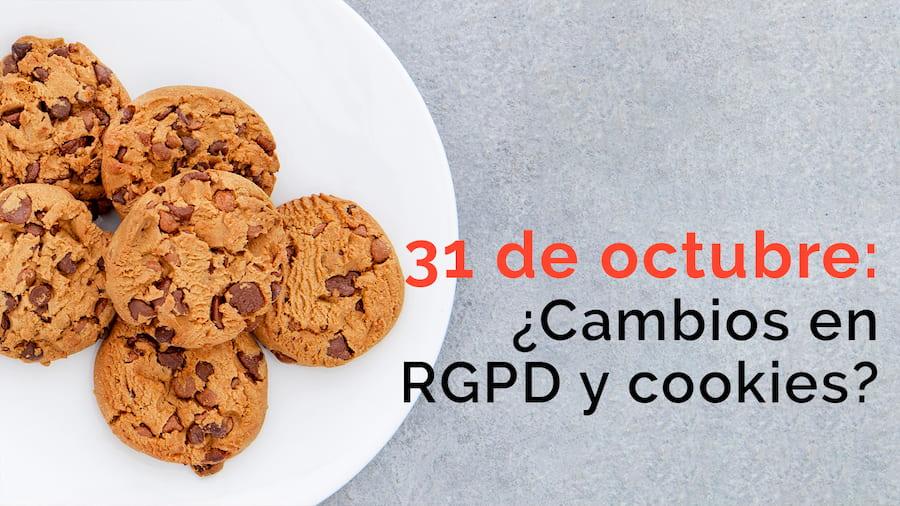 cambios-rgpd-cookies-31-octubre