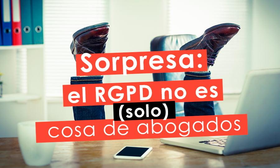 El RGPD no es cosa de abogados